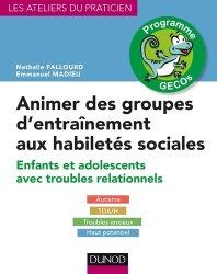 Souvent acheté avec Aider son enfant autiste, le Animer des groupes d'entraînement aux habiletés sociales - Programme GECOs