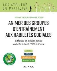Dernières parutions sur Psychologie du développement, Animer des groupes d'entraînement aux habiletés sociales