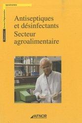 Dernières parutions sur Recueils de normes en agroalimentaire, Antiseptiques et désinfectants