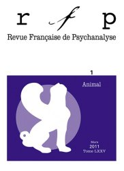 Dernières parutions dans Revue Française de Psychanalyse, Animal