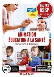Dernières parutions sur Bac ASSP, Animation, Éducation à la santé 2de, 1re, Tle Bac Pro ASSP