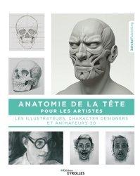 Dernières parutions dans EYROLLES, Anatomie de la tête pour les artistes. et les illustrateurs, characters designers et animateurs 3D