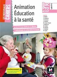 Dernières parutions sur Bac Pro ASSP - ST2S - PSE, Animation éducation à la santé 2de 1re Tle Bac Pro ASSP Les nouveaux cahiers - Structure et Domicile. Manuel de l'élève