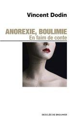Dernières parutions sur Anorexie - Boulimie, Anorexie, Boulimie