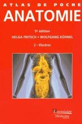Dernières parutions dans Atlas de poche, Anatomie 2 Les viscères