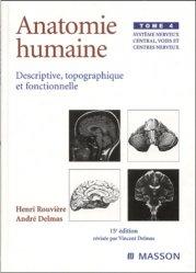 Souvent acheté avec Traité de virologie médicale, le Anatomie humaine Tome 4 Système nerveux central, voies et centres nerveux anatomie, physiologie