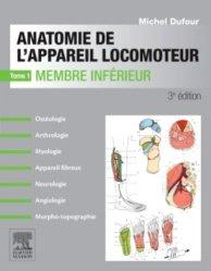 Dernières parutions sur Atlas et planches d'anatomie, Anatomie de l'appareil locomoteur Tome 1 Membre inférieur