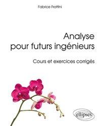 Dernières parutions sur Maths pour l'ingénieur, Analyse pour futurs ingénieurs - Cours et exercices corrigés