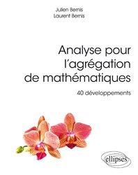 Dernières parutions sur Analyse, Analyse pour l'agrégation de mathématiques, 40 développements