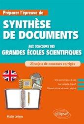 Dernières parutions sur CPE, Anglais. Préparer l'épreuve de synthèse de documents aux concours des Grandes Écoles scientifiques