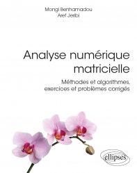 Dernières parutions dans Références sciences, Analyse numérique matricielle. Méthodes et algorithmes, exercices et problèmes corrigés