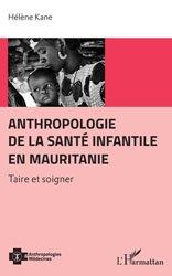 Dernières parutions dans Anthropologies et Médecines, Anthropologie de la santé infantile en Mauritanie