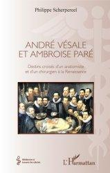 Dernières parutions dans Médecine à travers les siècles, André Vésale et Ambroise Paré