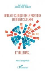 Dernières parutions sur Psychologie clinique, Analyse clinique de la pratique en milieu scolaire et ailleurs...