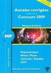 Annales corrigées des problèmes posés aux concours 2009 Physique et Chimie MP