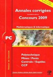 Souvent acheté avec Physique 2ème année PC PC*, le Annales corrigées des problèmes posés aux concours 2009 Mathématiques et Informatique PC