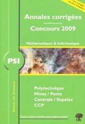 Annales corrigées des problèmes posés aux concours 2009 Mathématiques et Informatique PSI