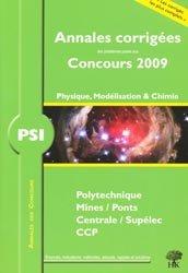 Dernières parutions dans Annales des Concours, Annales corrigées des problèmes posés aux concours 2009 Physique, Modélisation et Chimie PSI