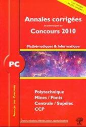Souvent acheté avec Physique 2ème année PC PC*, le Annales corrigées Concours 2010, Polytechniques / Mines / Ponts / Centrale / Supélec / CCP