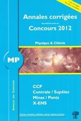 Souvent acheté avec 5 ans de problèmes corrigés de physique posés aux concours de Mines/Ponts/Centrale/Supélec CCP  MP, le Annales des concours MP physique et chimie 2012