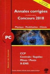 Dernières parutions sur Concours chimie, Annales corrigées des problèmes posés aux Concours 2018 - Physique chimie PC