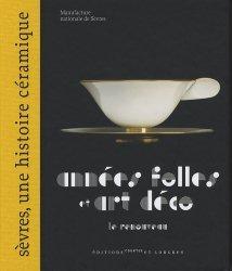 Dernières parutions dans Sèvres, une histoire céramique, Années folles et art déco. Le renouveau