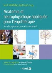 Dernières parutions sur Ergothérapie - Psychomotricité - Podologie, Anatomie et neurophysiologie appliquée pour l'ergothérapie