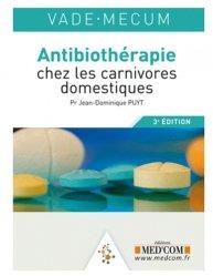 Dernières parutions dans Vade-mecum, Antibiothérapie chez les carnivores domestiques