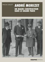 Dernières parutions dans Lieux habités, André Morizet, un maire constructeur dans le Grand Paris ( 1876-1942)