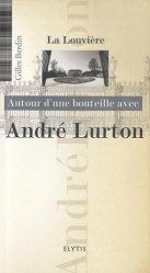 Dernières parutions dans Autour d'une bouteille avec, André Lurton