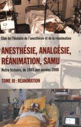 Souvent acheté avec La bible du running, le Anesthésie, Analgésie, Réanimation, Samu - Notre histoire de 1945 aux années 2000