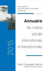 Dernières parutions dans Transition & justice, Annuaire de justice pénale internationale et transitionnelle. Edition 2015