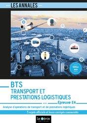Dernières parutions sur Logistique, Analyse d'opérations de transport et de prestations logistiques Epreuve E4 BTS Transport et Prestations Logistiques