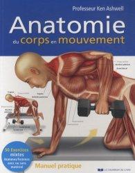 Souvent acheté avec Anatomie-Physiologie-Pathologie du corps humain, le Anatomie du corps en mouvement