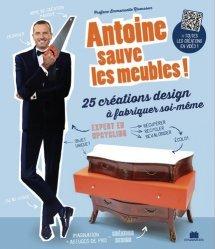 Dernières parutions sur Décoration, Antoine sauve les meubles