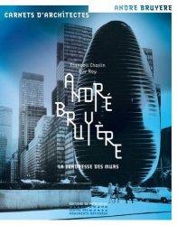 Dernières parutions dans Carnets d'architectes, André Bruyère La tendresse des murs