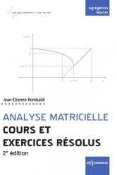Dernières parutions dans Enseignement Sup Math, Analyse matricielle