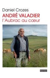 Souvent acheté avec Stimulation cognitive de la personne âgée non pathologique, le André Valadier - L'Aubrac au coeur