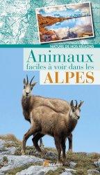 Dernières parutions dans Nature de nos régions, Animaux faciles à voir dans les Alpes