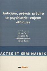 Dernières parutions dans Actes et séminaires, Anticiper, prévoir, prédire en psychiatrie