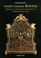 Souvent acheté avec Traité d'ébénisterie, le André-Charles Boulle