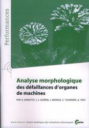 Souvent acheté avec Mémotech maintenance industrielle, le Analyse morphologique des défaillances d'organes de machines