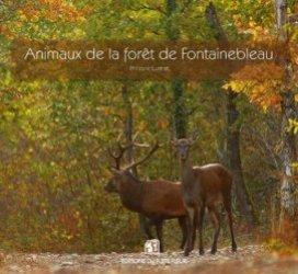 Dernières parutions sur Animaux, Animaux de la forêt de Fontainebleau