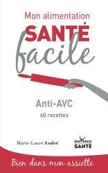 Dernières parutions dans Mon alimentation santé facile, Anti-AVC et 60 recettes