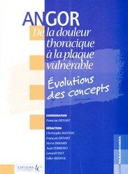 Nouvelle édition Angor De la douleur thoracique à la plaque vulnérable Évolutions des concepts