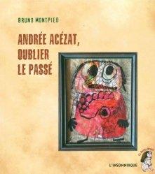 Dernières parutions dans La petite brute, Andrée Acézat, oublier le passé