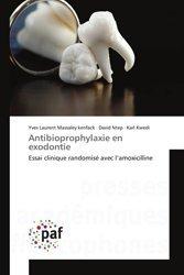 Dernières parutions sur Dentaire, Antibioprophylaxie en exodontie