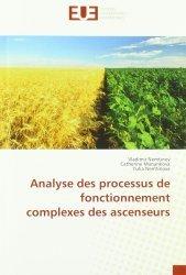Dernières parutions sur Agronomie, Analyse des processus de fonctionnement complexes des ascenseurs