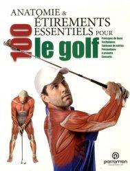 Dernières parutions sur Golf, Anatomie & 100 étirements essentiels pour le golf