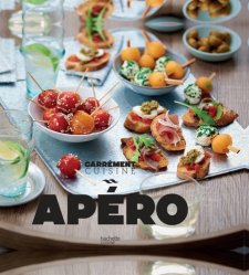 Dernières parutions dans Carrément cuisine, Apéro